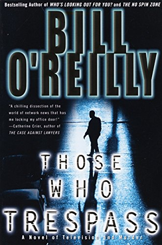 9780767913812: Those Who Trespass: A Novel of Television and Murder
