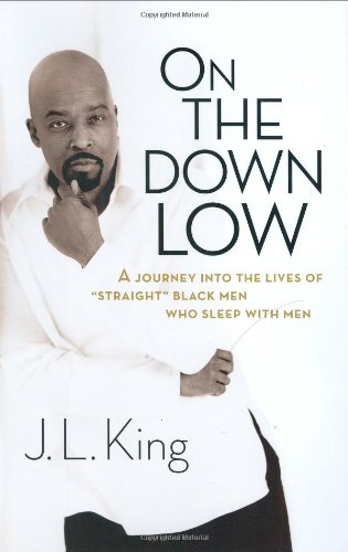 On the Down Low: A Journey Into: King, James L.