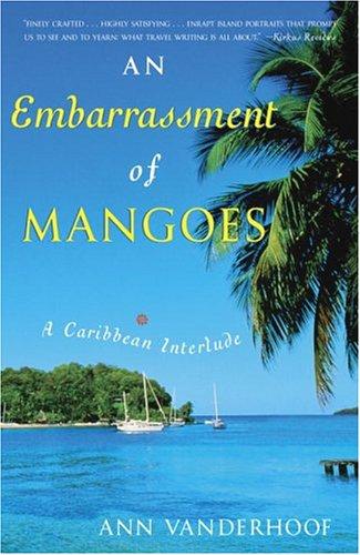 9780767914024: An Embarrassment of Mangoes: A Caribbean Interlude