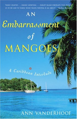 9780767914024: An Embarrassment of Mangoes: A Caribbean Interlude