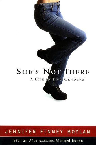 She's Not There: A Life in Two Genders (076791404X) by Boylan, Jennifer Finney