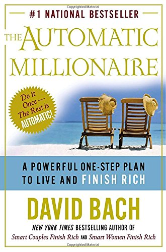 9780767914109: The Automatic Millionaire: A Powerful One-Step Plan to Live and Finish Rich