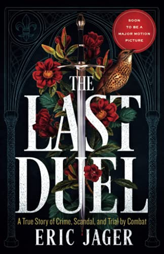 9780767914178: The Last Duel: A True Story of Crime, Scandal, and Trial by Combat in Medieval France