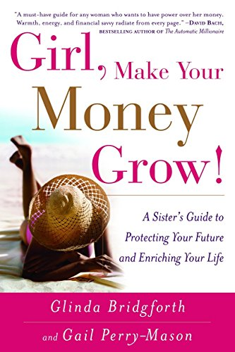 9780767914260: Girl, Make Your Money Grow!: A Sister's Guide to Protecting Your Future and Enriching Your Life