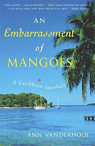 9780767914277: An Embarrassment of Mangoes: A Caribbean Interlude