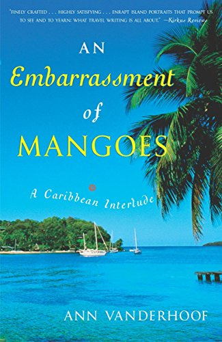 9780767914277: An Embarrassment of Mangoes: A Caribbean Interlude