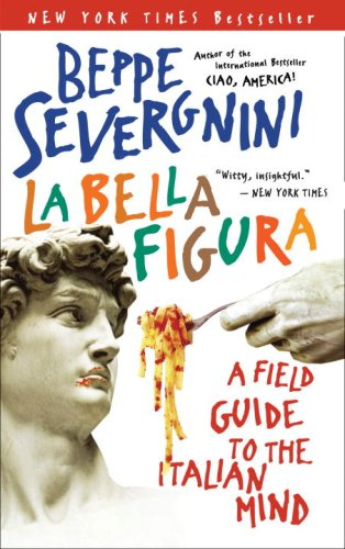 9780767914390: La Bella Figura: A Field Guide to the Italian Mind [Lingua Inglese]