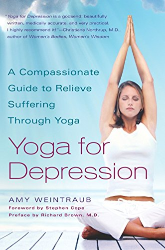 9780767914505: Yoga for Depression: A Compassionate Guide to Relieve Suffering Through Yoga