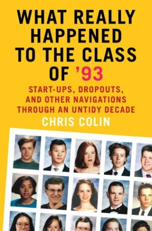What Really Happened to the Class of 93: Start-ups, Dropouts, and Other Navigations Through an ...