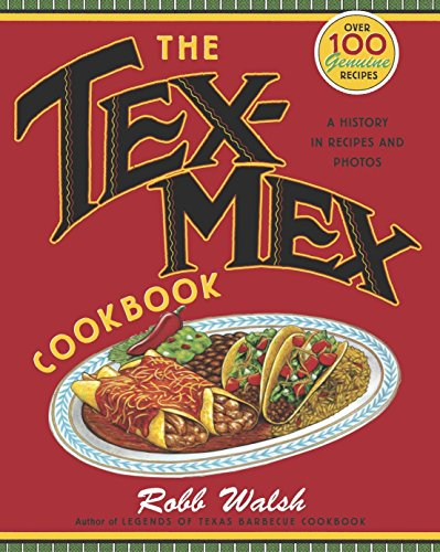 9780767914888: The Tex-Mex Cookbook: A History in Recipes and Photos