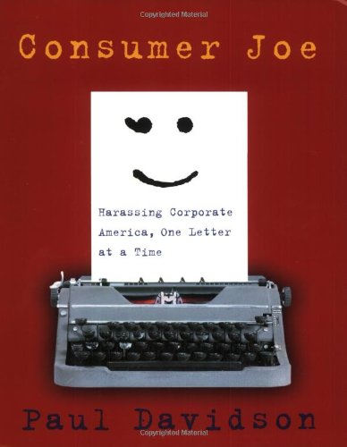 9780767915021: Consumer Joe: Harassing Corporate America, One Letter at a Time