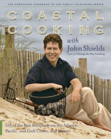 9780767915359: Coastal Cooking with John Shields
