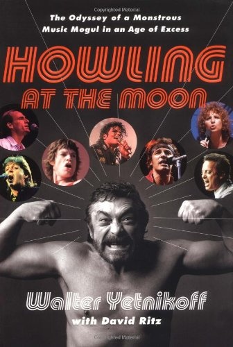 9780767915366: Howling at the Moon: The Odyssey of a Monstrous Music Mogul in an Age of Excess