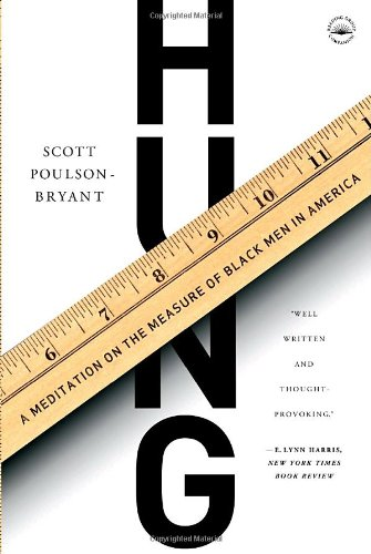9780767915557: Hung: A Meditation on the Measure of Black Men in America