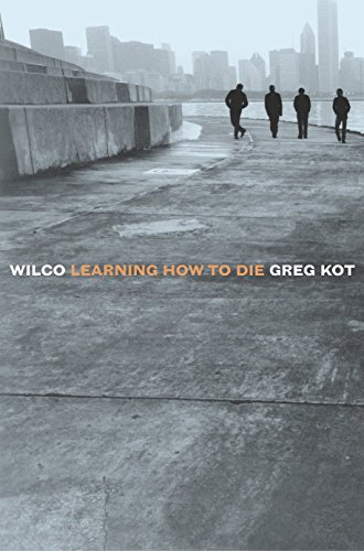 9780767915588: Wilco: Learning How to Die