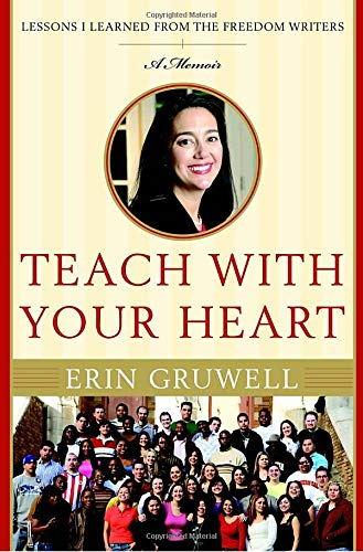9780767915830: Teach with Your Heart: Lessons I Learned from the Freedom Writers
