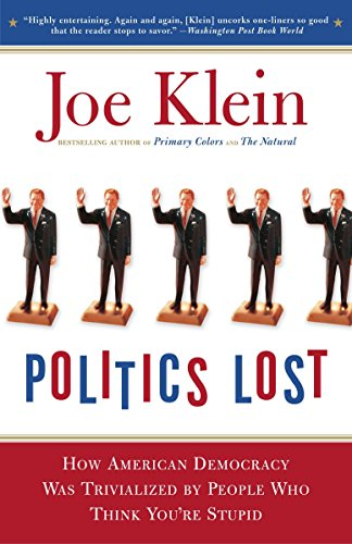 9780767916011: Politics Lost: From RFK to W: How Politicians Have Become Less Courageous and More Interested in Keeping Power than in Doing What's Right for America
