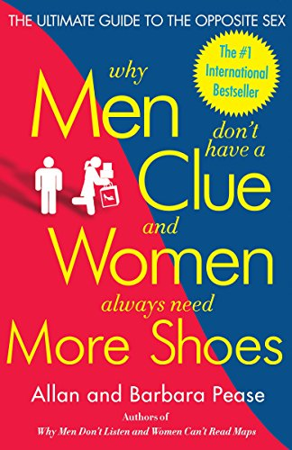 9780767916103: Why Men Don't Have a Clue and Women Always Need More Shoes: The Ultimate Guide to the Opposite Sex
