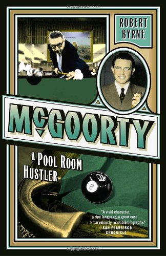 McGoorty: A Pool Room Hustler (Library of Larceny) (076791631X) by Robert Byrne