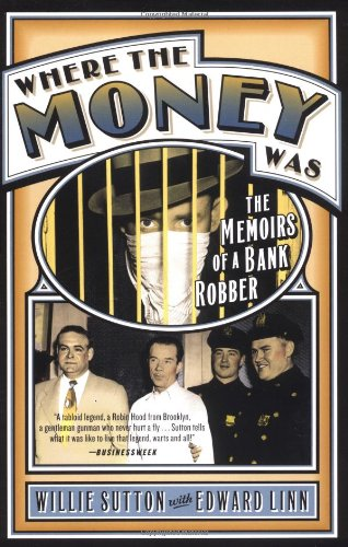 9780767916325: Where the Money Was: The Memoirs of a Bank Robber (Library of Larceny)