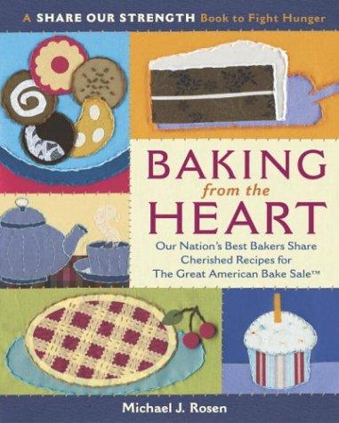 Baking from the Heart: Our Nation's Best: Rosen, Michael J.