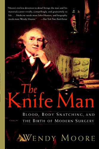 9780767916530: The Knife Man: Blood, Body Snatching, and the Birth of Modern Surgery