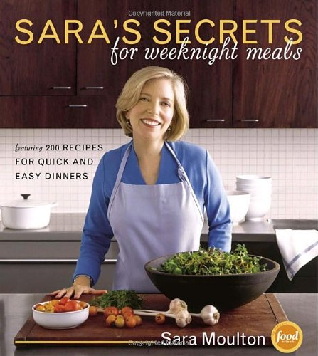 Sara's Secrets For Weeknight Meals -- INSCRIBED by author -- 1st Edition /1st Printing: ...