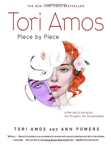 9780767916776: Tori Amos: Piece by Piece: A Portrait of the Artist: Her Thoughts, Her Conversations