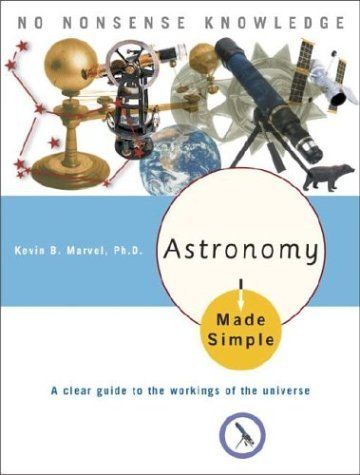 Astronomy Made Simple (Made Simple (Broadway Books)): Marvel Ph.D., Kevin B.
