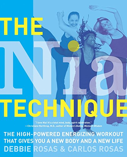 9780767917308: The Nia Technique: The High-Powered Energizing Workout That Gives You a New Body and a New Life