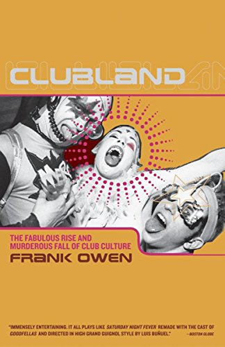 9780767917353: Clubland: The Fabulous Rise and Murderous Fall of Club Culture
