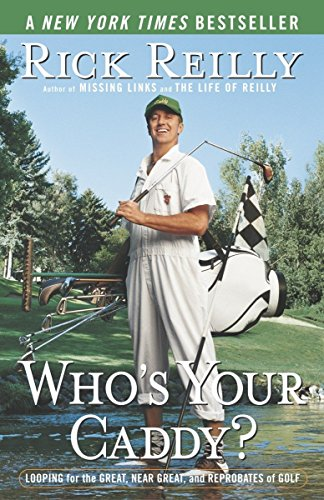9780767917407: Who's Your Caddy?: Looping for the Great, Near Great, and Reprobates of Golf