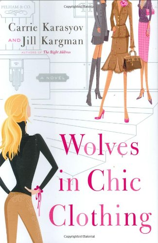 9780767917803: Wolves in Chic Clothing: A Novel
