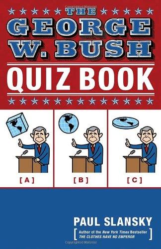 The George W. Bush Quiz Book: Paul Slansky