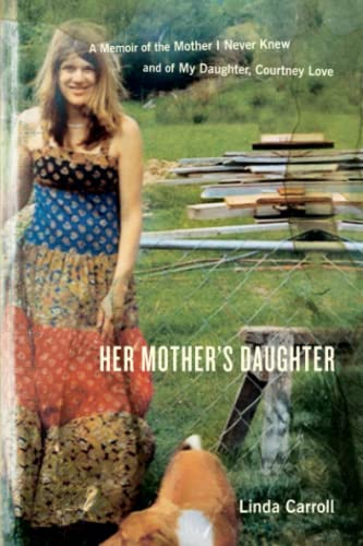 9780767917889: Her Mother's Daughter: A Memoir of the Mother I Never Knew and of My Daughter, Courtney Love