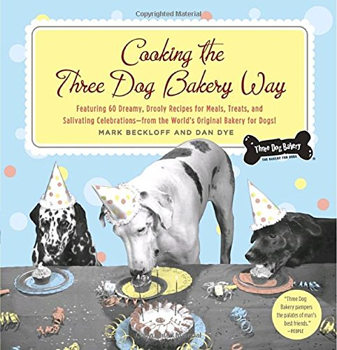 9780767918190: Cooking The Three Dog Bakery Way