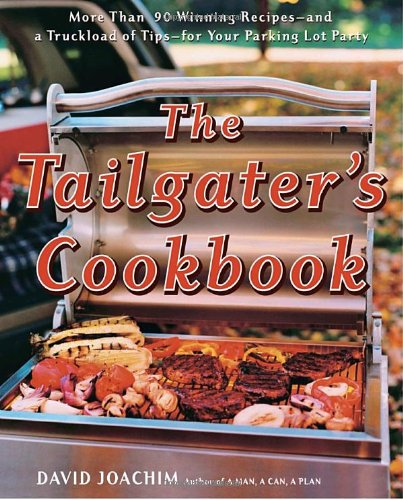 The Tailgater's Cookbook: Joachim, David