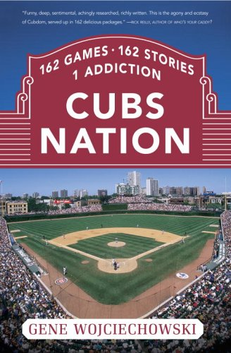 9780767918404: Cubs Nation: 162 Games. 162 Stories. 1 Addiction
