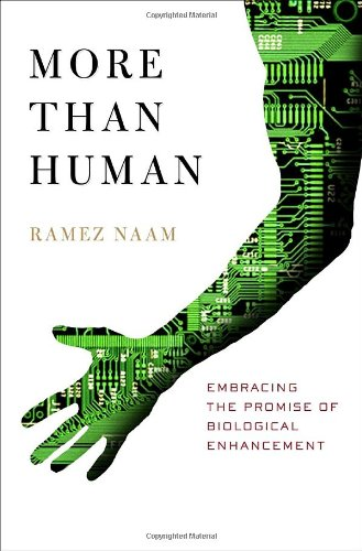 9780767918435: More Than Human: Embracing the Promise of Biological Enhancement