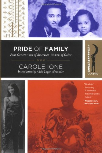 Pride of Family : Four Generations of: Carole Ione