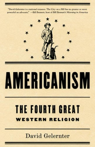 9780767918633: Americanism: The Fourth Great Western Religion
