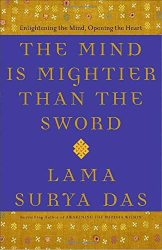 9780767918640: The Mind Is Mightier Than the Sword: Enlightening the Mind, Opening the Heart