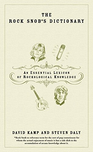 9780767918732: The Rock Snob's Dictionary: An Essential Lexicon Of Rockological Knowledge
