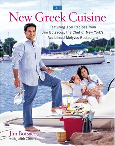 The New Greek Cuisine (0767918754) by Botsacos, Jim; Choate, Judith