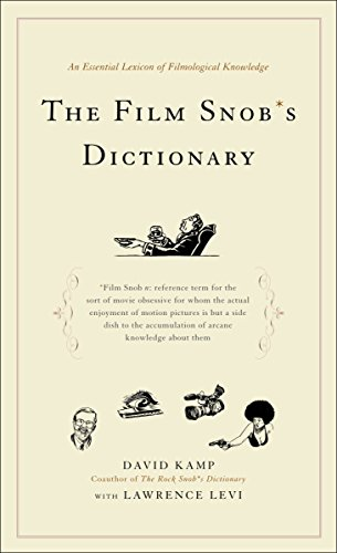 9780767918763: The Film Snob's Dictionary: An Essential Lexicon of Filmological Knowledge