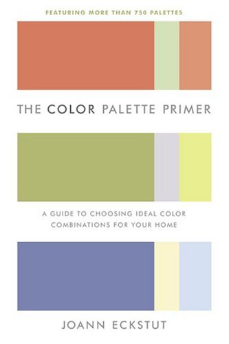 9780767918879: The Color Palette Primer: A Guide To Choosing Ideal Color Combinations for Your Home