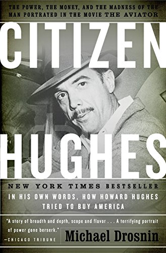 9780767919340: Citizen Hughes: The Power, the Money and the Madness of the Man Portrayed in the Movie The Aviator