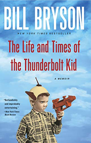 9780767919371: The Life and Times of the Thunderbolt Kid: A Memoir