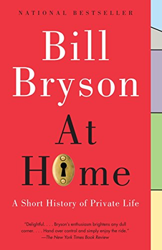 9780767919395: Bill Bryson: At Home. A Short History of Private Life.