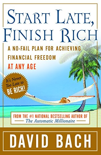 9780767919463: Start Late, Finish Rich: A No-Fail Plan for Achieving Financial Freedom at Any Age